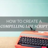 How-to-Create-a-Compelling-Life-Script